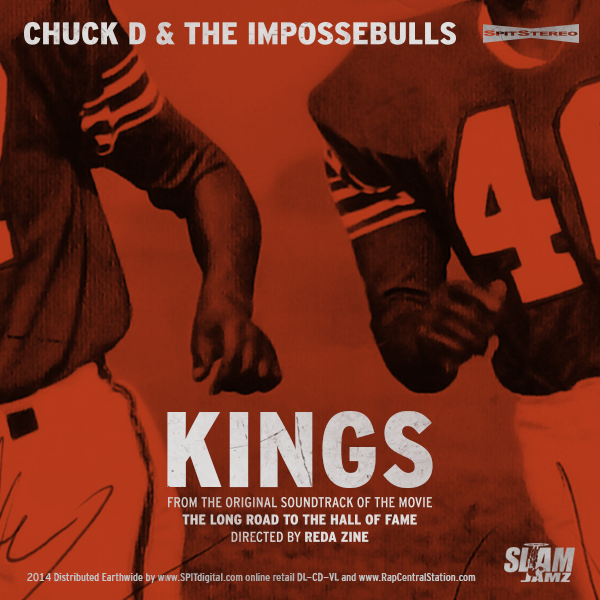 KINGS - ChuckD & The Impossebulls. From OST of The Long Road to the Hall of Fame